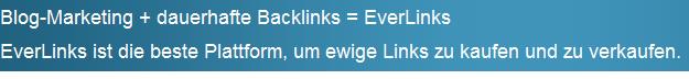 Blog-Marketing + dauerhafte Backlinks = EverLinks